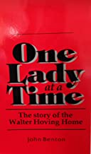 One Lady at a Time: The story of the Walter Hoving Home