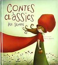 Contes classics per sempre (INFANTIL CATALÀ) - 9788498672763: 000
