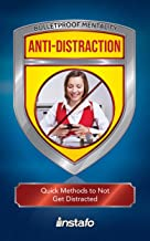 Anti-Distraction: Quick Methods to Not Get Distracted (Bulletproof Mentality)