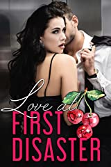 Love At First Disaster (Love Comes First Book 5) Kindle Edition