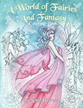 A World of Fairies and Fantasy Coloring Book by Molly Harrison: An adult coloring book featuring beautiful fairies, some a...
