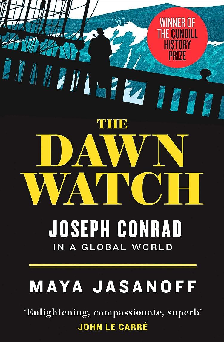 トランペット雑種暴行The Dawn Watch: Joseph Conrad in a Global World (English Edition)