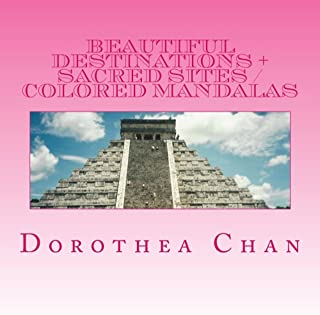 Beautiful Destinations + Sacred Sites Colored Mandalas: 20 Colored Mandalas with Photos of all the Sites!