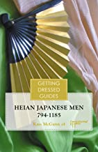 Heian Japanese Men's Getting Dressed Guide: a guide to getting dressed in Genji's day (Getting Dressed GUides) (English Edition)