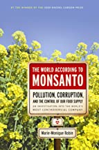 The World According to Monsanto: Pollution, Corruption, and the Control of Our Food Supply