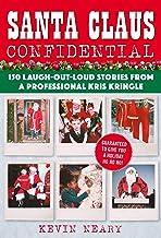Santa Claus Confidential: 150 Laugh-Out-Loud Stories from a Professional Kris Kringle