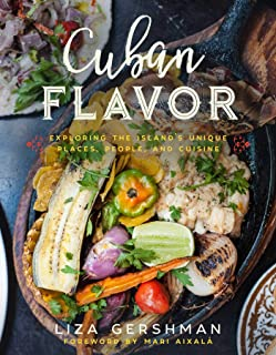 Cuban Flavor: Exploring the Island's Unique Places, People, and Cuisine