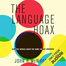 The Language Hoax: Why the World Looks the Same in Any Language