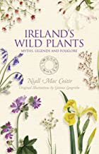 Ireland's Wild Plants – Myths, Legends & Folklore: Myths Legends and Folklore