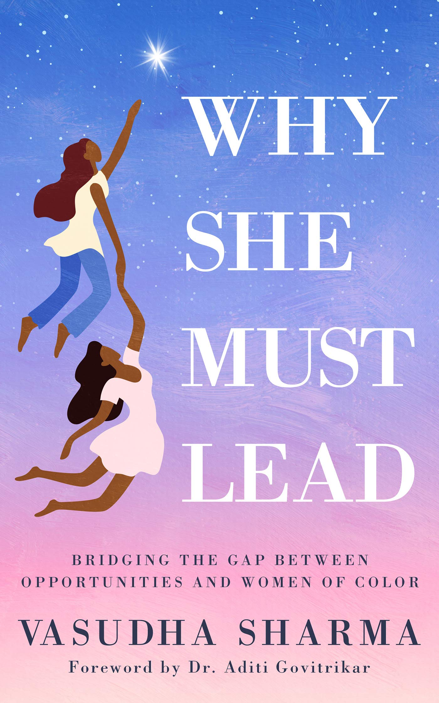 Why She Must Lead: Bridging the Gap Between Opportunities and Women of Color
