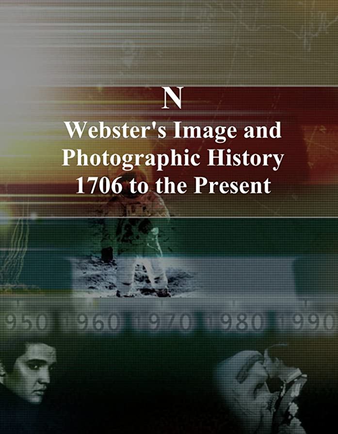 前置詞砲兵エゴイズムN: Webster's Image and Photographic History, 1706 to the Present