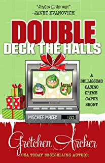 DOUBLE DECK THE HALLS (A Bellissimo Casino Crime Caper Short Story)