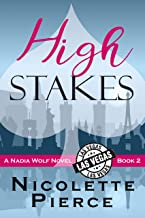 High Stakes: A hilarious and spicy mystery adventure (Nadia Wolf Book 2)