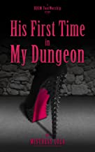 His First Time in My Dungeon: A BDSM Foot Worship Story