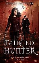 Tainted Hunter (The Huntress Bane Book 1)