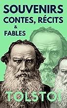 SOUVENIRS, CONTES ET RECITS de TOLSTOÏ (annoté) (15 nouvelles et récits + 98 contes) (French Edition)