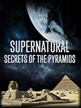 Supernatural Secrets of the Pyramids