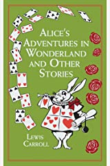 Alice's Adventures in Wonderland and Other Stories (Leather-bound Classics) Kindle Edition