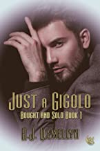 Just a Gigolo (Bought and Sold Book 1)