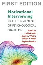 Motivational Interviewing in the Treatment of Psychological Problems, First Ed (Applications of Motivational Interviewing)
