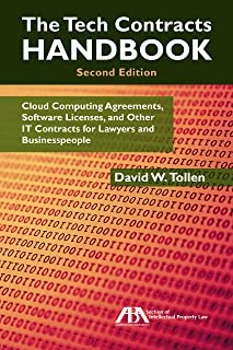 The Tech Contracts Handbook: Cloud Computing Agreements, Software Licenses, and Other IT Contracts for Lawyers and Busines...