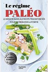 Le régime paléo: Le régime sans aliments transformés pour retrouver la forme (Famille / Santé) (French Edition) Paperback