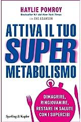 Attiva il tuo Supermetabolismo: Dimagrire, ringiovanire, restare in salute con i supercibi Formato Kindle