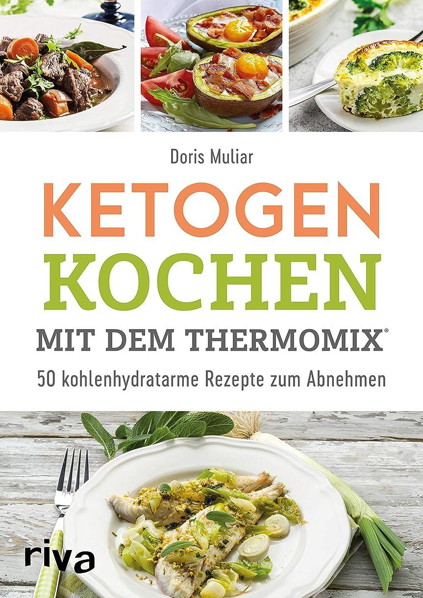 Ketogen kochen mit dem Thermomix?: 50 kohlenhydratarme Rezepte zum Abnehmen (German Edition)