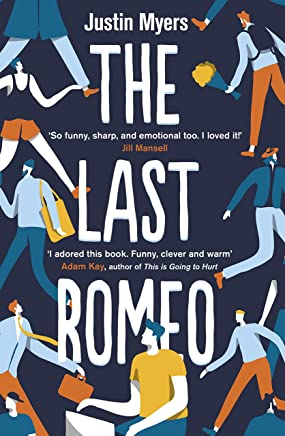 The Last Romeo: A razor-sharp, laugh-out-loud debut (English Edition)
