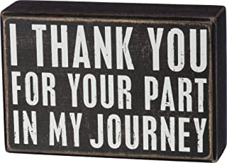 Primitives by Kathy Classic Box Sign, 6 x 4-Inches, Your Part in My Journey