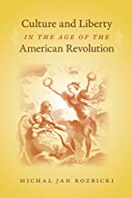 Culture and Liberty in the Age of the American Revolution (Jeffersonian America)
