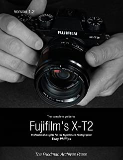 The Complete Guide to Fujifilm's X-t2