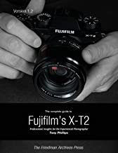 The Complete Guide to Fujifilm's X-t2 (English Edition)