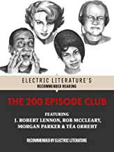 The 200 Episode Club: Original Fiction and Poetry (Electric Literature's Recommended Reading) (English Edition)