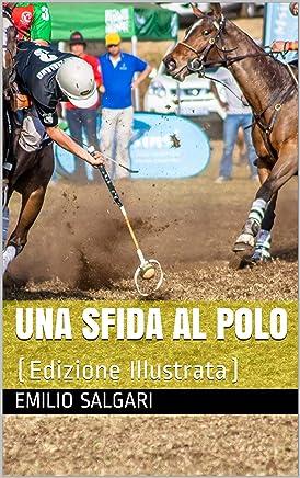 Una sfida al Polo: (Edizione Illustrata)