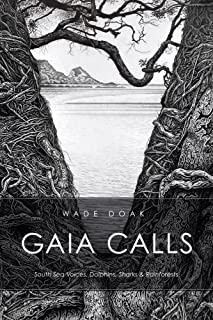 GAIA CALLS: South Seas Voices, Dolphins, Sharks & Rain forests (English Edition)