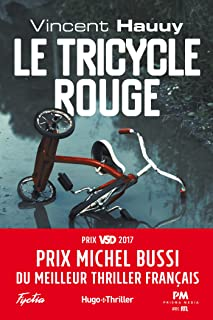 Le tricycle rouge – Prix Michel Bussi du meilleur thriller français (Hugo..