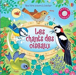 Les chants des oiseaux - Mon livre sonore à toucher