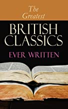 The Greatest British Classics Ever Written: Diary of a Nobody, Sons and Lovers, Wuthering Heights, Alice in Wonderland, He...