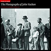 The Photographs of John Vachon: The Library of Congress (Fields of Vision)