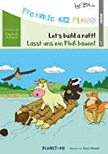 Freunde am Fluss: Lasst uns ein Floß bauen - Let's build a raft: Zweisprachiges Bilderbuch Deutsch-Englisch (Freunde am Fluss Zweisprachig 1) (German Edition)