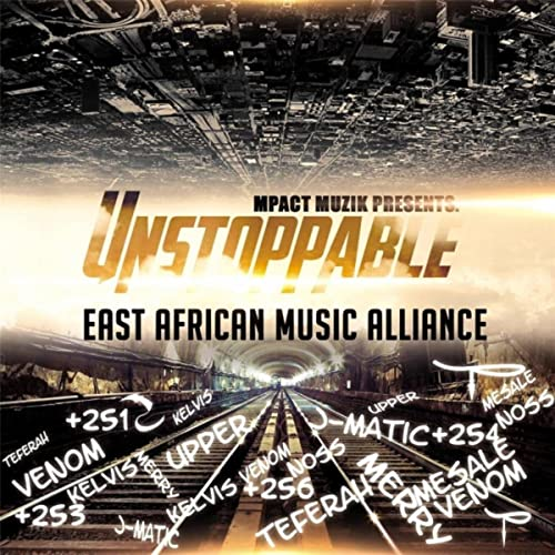 Unstoppable Explicit By East African Music Alliance On Amazon