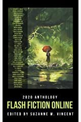 Flash Fiction Online 2020 Anthology (Flash Fiction Online Anthologies) Kindle Edition