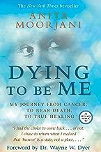 Best dying to be me anita moorjani book Reviews