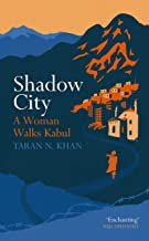 Best Shadow City: A Woman Walks Kabul Review