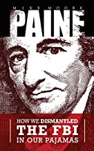PAINE: How We Dismantled the FBI In Our Pajamas