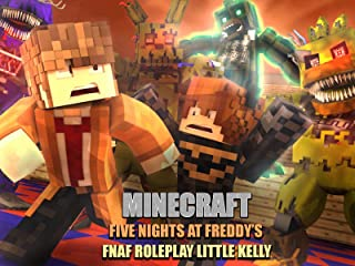 Five Nights at Freddy's - Minecraft Fnaf Roleplay (Little Kelly)