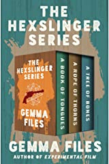 The Hexslinger Series: A Book of Tongues, A Rope of Thorns, and A Tree of Bones Kindle Edition