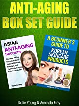 Anti aging: Anti aging Box Set Guide: How To Keep Your Fresh Young Look By Getting The Most Out of Asian Skin Care Secrets...