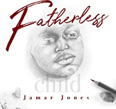 jamar jones fatherless child
